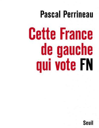 Le dernier ouvrage de Pascal Perrineau, publié par les éditions du Seuil